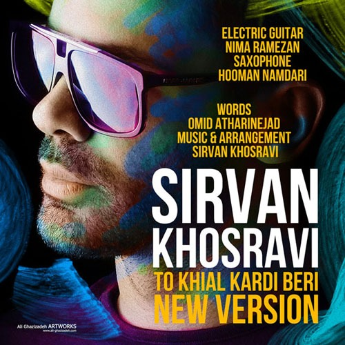 Sirvan Khosravi - To Khial Kardi Beri (New Version)