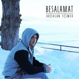 Ardalan Tomeh Besalamat 300x300 - دانلود آهنگ اردلان طعمه به نام به سلامت