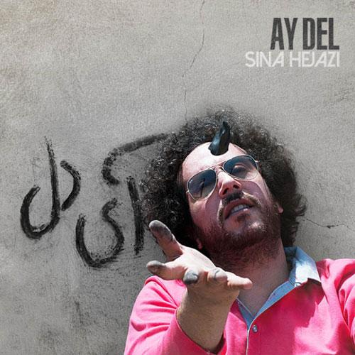 Sina Hejazi Ay Del - دانلود آهنگ جدید سینا حجازی به نام آی دل