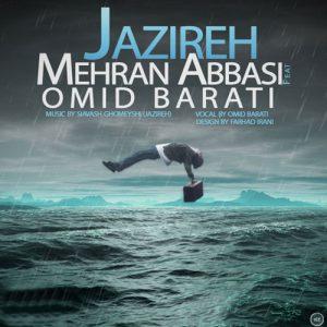 Mehran Abbasi Ft. Omid Barati Jazireh 300x300 - دانلود رمیکس جدید مهران عباسی به همراهی امید براتی به نام جزیره