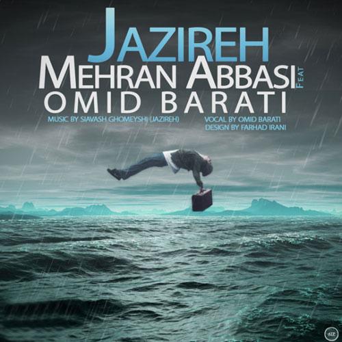Mehran Abbasi Ft. Omid Barati - Jazireh