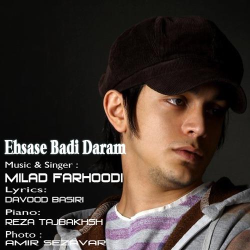 Milad Farhoodi - Ye Ehsase Badi Daram