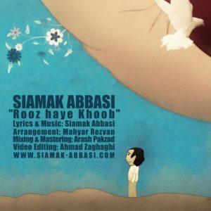 Siamak Abbasi Rooz haye Khoob 300x300 - دانلود آهنگ جدید سیامک عباسی به نام روزهای خوب