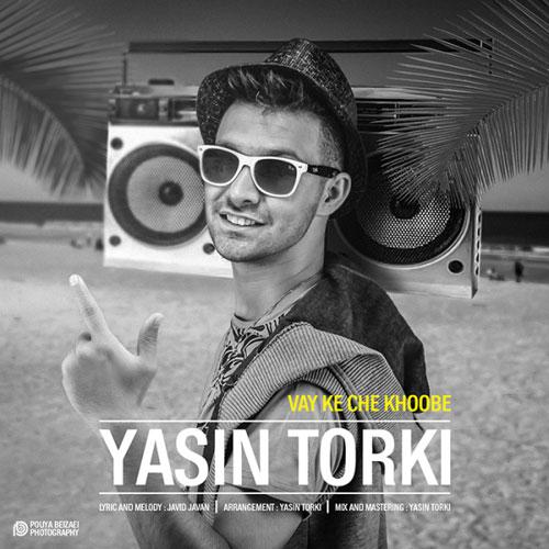 Yasin Torki - Vay Ke Che Khoobe