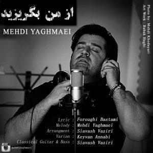 Mehdi Yaghmaei Az Man Begorizid 300x300 - دانلود آهنگ جدید مهدی یغمائی به نام از من بگریزید