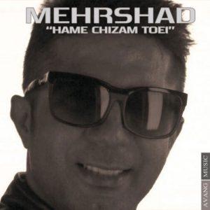 Mehrshad Hame Chizam Toei 300x300 - دانلود آهنگ جدید مهرشاد به نام همه چیزم تویی