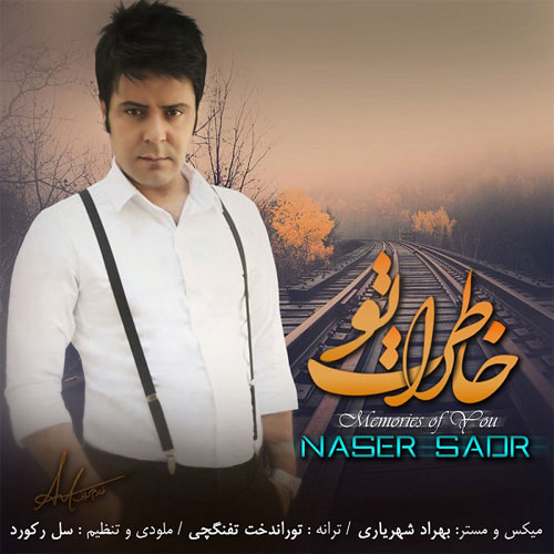 Naser Sadr - Khaterate To
