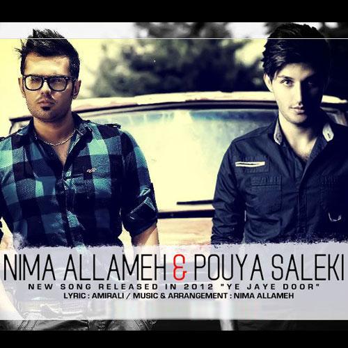 Nima Allameh Pouya Saleki Ye Jaye Door - یه جای دوراز نیما علامه و پویا سالکی