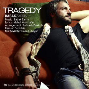 Babak Zarrin Tragedy 300x300 - دانلود آهنگ جدید بابک زرین به نام تراژدی