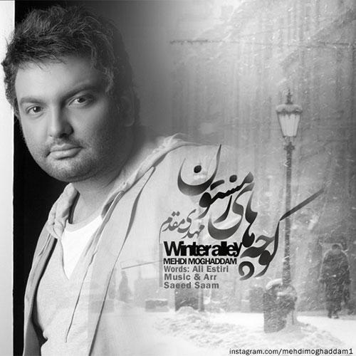 Mehdi Moghadam - Kooche Haye Zemestoon