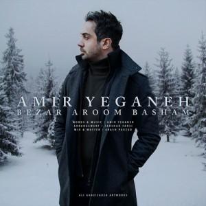 Amir Yeganeh Bezar Aroom Basham 300x300 - دانلود آهنگ جدید امیر یگانه به نام بزار آروم باشم