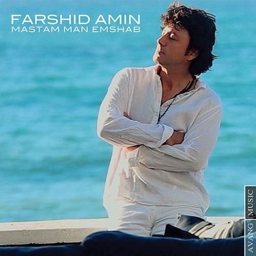 Farshid Amin - Mastam Man Emshab