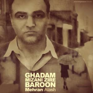Mehran Atash Ghadam Mizani Zire Baroon 300x300 - دانلود آهنگ جدید مهران آتش به نام قدم میزنی زیر بارون