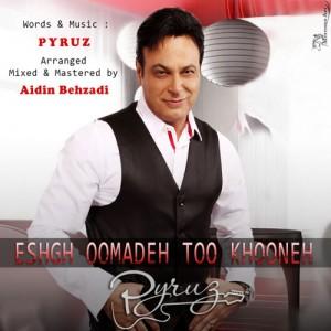 Pyruz Eshgh Oomadeh Too Khooneh 300x300 - دانلود آهنگ جدید پیروز به نام عشق اومده تو خونه