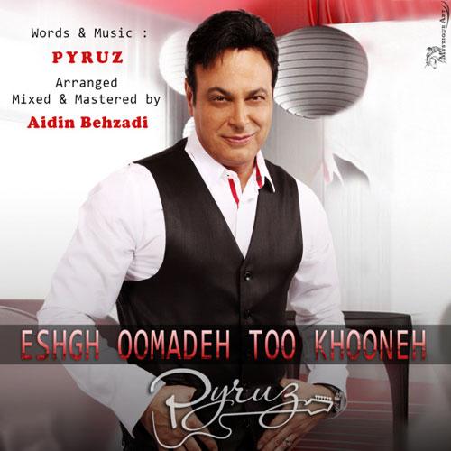 Pyruz - Eshgh Oomadeh Too Khooneh