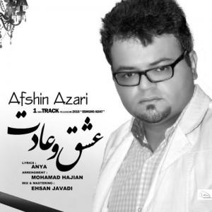 Afshin Azari Eshgho Adat 300x300 - دانلود آهنگ جدید افشین آذری به نام عشق و عادت