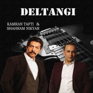Kamran Tafti Shahram Nikyar Deltangi 300x300 - دانلود آهنگ جدید کامران تفتی و شهرام نیکار به نام دلتنگی