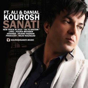 Kourosh Sanati Ft. Ali Danial Ba To Hastam 300x300 - دانلود آهنگ جدید کوروش صنعتی به همراهی علی و دانیال به نام با تو هستم