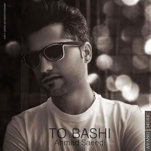 Ahmad Saeedi To Bashi 300x300 - دانلود آهنگ جدید احمد سعیدی به نام تو باشی
