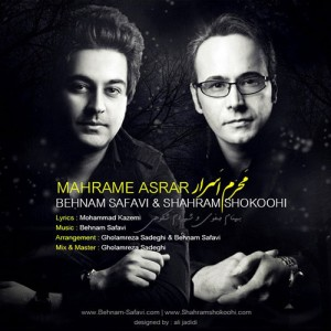 Behnam Safavi Shahram Shokoohi Mahrame Asraar 300x300 - دانلود آهنگ بهنام صفوی و شهرام شکوهی به نام محرم اسرار