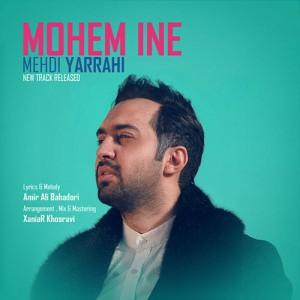 Mehdi Yarrahi Mohem Ine 300x300 - دانلود آهنگ جدید مهدی یراحی به نام مهم اینه
