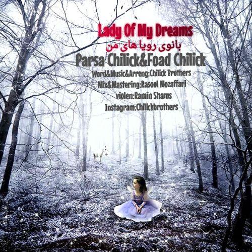 Parsa Chilick & Foad Chilick - Banoye Royahaye Man