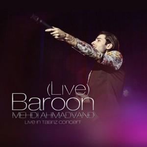 Mehdi Ahmadvand Baroon Live 300x300 - دانلود آهنگ جدید مهدی احمدوند به نام بارون