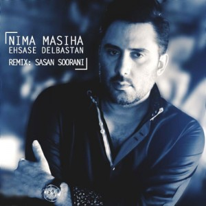 Nima Masiha Ehsase Delbastan Remix 300x300 - رمیکس احساس دل بستن از نیما مسیحا