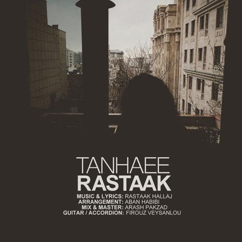 Rastaak Tanhaee - دانلود آهنگ جدید رستاک به نام تنهایی
