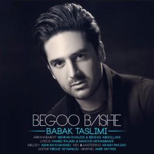 Babak Taslimi Begoo Bashe 300x300 - دانلود آهنگ جدید بابک تسلیمی به نام بگو باشه