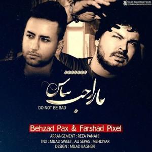 Behzad Pax Farshad Pixel Narahat Nabash 300x300 - دانلود آهنگ جدید بهزاد پکس و فرشاد پیکسل به نام ناراحت نباش