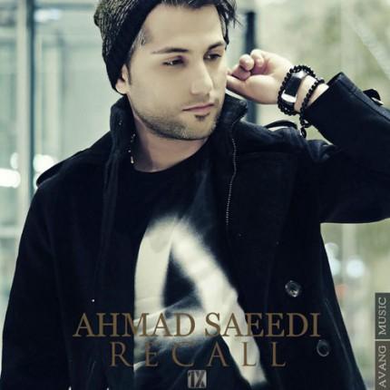 دانلود آهنگ جدید احمد سعیدی به نام Recall