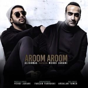 Alishmas Ft. Mehdi Jahani Aroom Aroom 300x300 - دانلود آهنگ جدید علیشمس به همراهی مهدی جهانی به نام آروم آروم