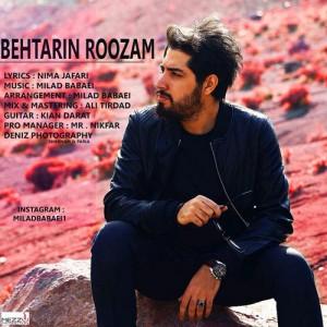 Milad Babaei Behtarin Roozam 300x300 - دانلود آهنگ جدید میلاد بابایی به نام بهترین روزام