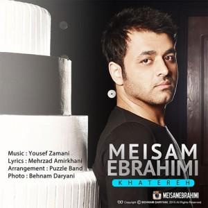 Meysam Ebrahimi Khatereh 300x300 - دانلود آهنگ جدید میثم ابراهیمی به نام خاطره