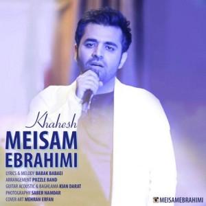 Meisam Ebrahimi Khahesh 300x300 - دانلود آهنگ جدید میثم ابراهیمی به نام خواهش