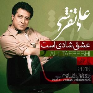 Ali Tafreshi Eshgh Shadi Ast 300x300 - دانلود آهنگ جدید علی تفرشی به نام عشق شادی است