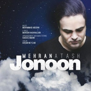 Mehran Atash Jonoon 300x300 - دانلود آهنگ جدید مهران آتش به نام جنون