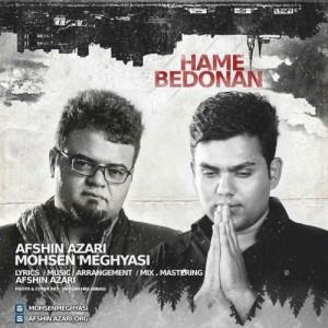 Afshin Azari Mohsen Meghyasi Hame Bedonan 300x300 - دانلود آهنگ جدید افشین آذری و محسن مقیاسی به نام همه بدونن