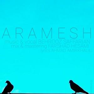 Behrooz Saffarian Aramesh 300x300 - دانلود آهنگ جدید بهروز صفاریان به نام آرامش