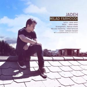 Milad Farhoodi Jadeh 300x300 - دانلود آهنگ جدید میلاد فرهودی به نام جاده