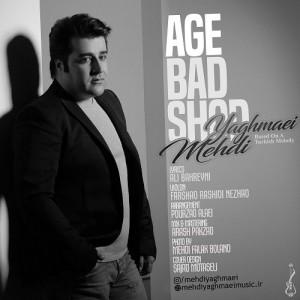 Mehdi Yaghmaei Age Bad Shod 300x300 - دانلود آهنگ جدید مهدی یغمایی به نام اگه بد شد