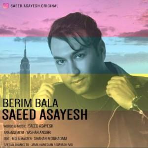 Saeed Asayesh Berim Bala 300x300 - دانلود آهنگ جدید سعید آسایش به نام بریم بالا
