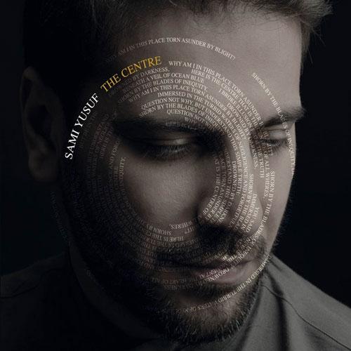 Sami Yusuf The Centre - دانلود آلبوم جدید سامی یوسف به نام The Centre