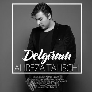 Alireza Talischi Delgiram 300x300 - دانلود آهنگ جدید علیرضا طلیسچی به نام دلگیرم