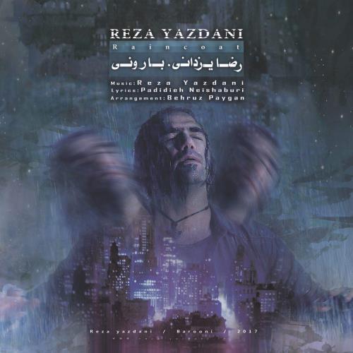 Reza Yazdani Barooni - دانلود آهنگ جدید رضا یزدانی به نام بارونی