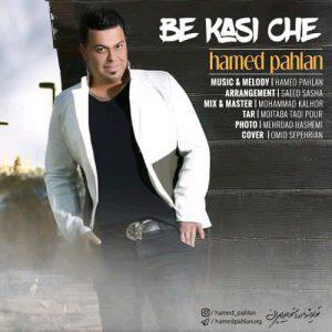 Hamed Pahlan Be Kasi Che 300x300 - دانلود آهنگ جدید حامد پهلان به نام به کسی چه