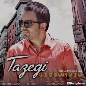 Anooshiravan Taghavi Tazegi 300x300 - دانلود آهنگ جدید انوشیروان تقوی به نام تازگی