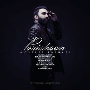 Mostafa Pashaei Parishoon 300x300 - دانلود آهنگ جدید مصطفی پاشایی به نام پریشون