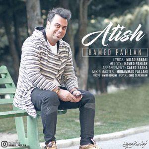 Hamed Pahlan Atish 300x300 - دانلود آهنگ جدید حامد پهلان به نام آتیش